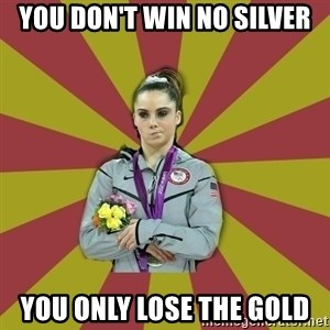 Not Impressed Makayla - You don't win no silver You only lose the gold