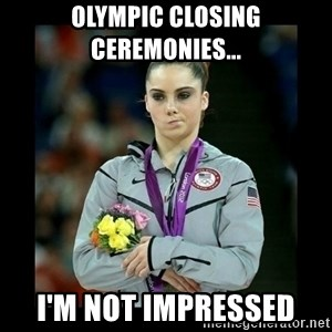 i'm not impressed - Olympic closing ceremonies... I'm not impressed