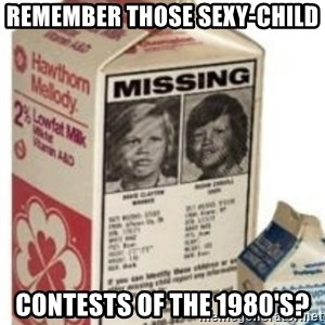 Big Milk Carton - Remember those sexy-child contests of the 1980's?