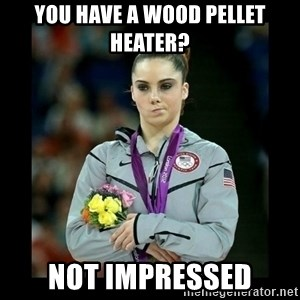 i'm not impressed - You have a wood pellet heater? Not impressed