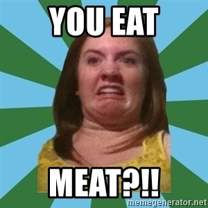Disgusted Ginger - You eat meat?!!