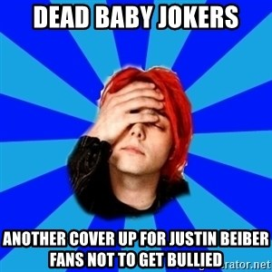 imforig - dead baby jokers another cover up for justin beiber fans not to get bullied