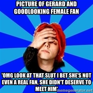 imforig - Picture of gerard and goodlooking female fan 'omg look at that slut i bet she's not even a real fan, she didn't deserve to meet him'