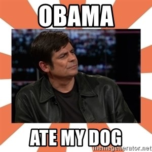 Gillespie Says No - Obama Ate my dog