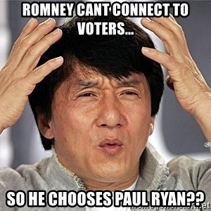 Jackie Chan - Romney cant connect to voters... so he chooses paul ryan??