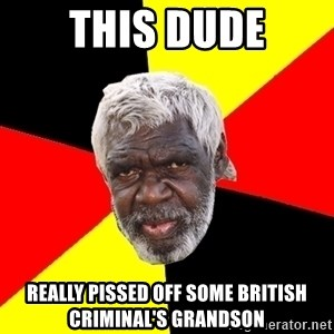 Abo - this dude really pissed off some british criminal's grandson