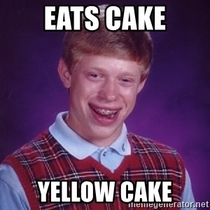 Bad Luck Brian - eats cake yellow cake