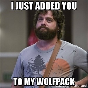 Alan Hangover - I just added you To my wolfpack
