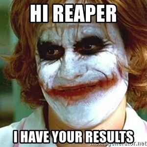 joker nurse - Hi reaper I have your results