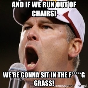 Pauw Whoads - and if we run out of chairs! we're gonna sit in the f*****g grass!
