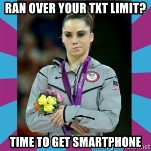 Makayla Maroney  - ran over your txt limit? time to get smartphone