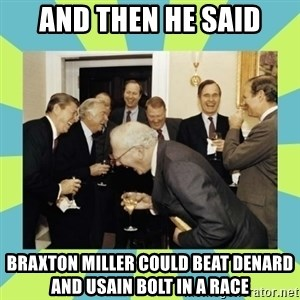 reagan white house laughing - and then he said Braxton Miller could beat denard and usain bolt in a race