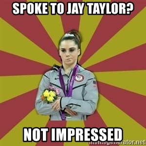 Not Impressed Makayla - Spoke to jay Taylor? not impressed