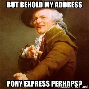 Joseph Ducreux - but behold my address pony express perhaps?