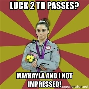 Not Impressed Makayla - Luck 2 td passes? Maykayla and I not impressed!
