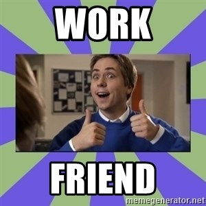 INBETWEENERS FRIEND - Work Friend
