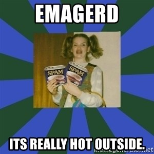 ERMAGERD STOOLS  - EMAGERD its really hot outside.