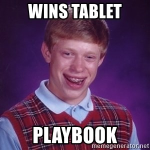 Bad Luck Brian - wins tablet playbook