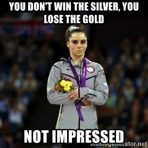 Unimpressed McKayla Maroney - You don't win the silver, you lose the gold not impressed