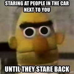 Starebert - Staring at people in the car next To you Until they stare back
