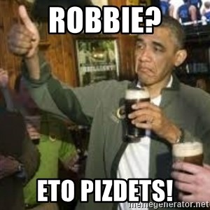 obama beer - Robbie? Eto pizdets!