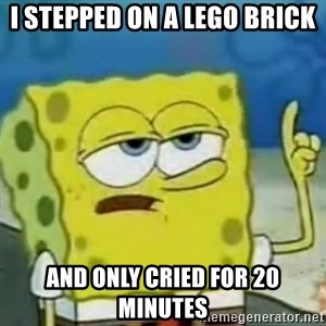 I only cried for 20 minute - i stepped on a lego brick and only cried for 20 minutes