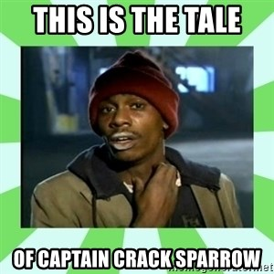 Crackhead - This is the tale  of captain crack sparrow