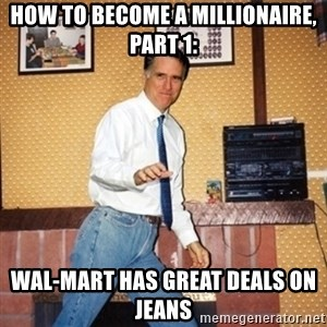 Mom Jeans Mitt - How To Become a Millionaire, Part 1: Wal-Mart Has Great Deals on Jeans