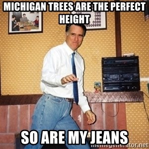 Mom Jeans Mitt - Michigan trees are the perfect height So are my jeans
