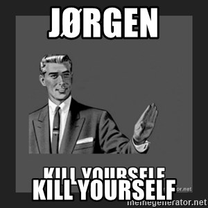 kill yourself guy - jørgen  kill yourself