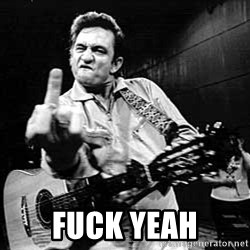 I Told You Johnny Cash - fuck yeah
