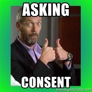 Thumbs up House - Asking Consent