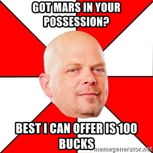 Pawn Stars - got mars in your POSSESSION? best i can offer is 100 bucks