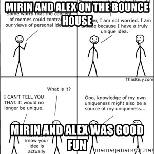 Memes - mirin and alex on the bounce house mirin and alex was good fun