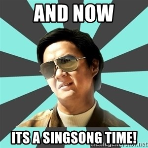mr chow - and now its a singsong time!