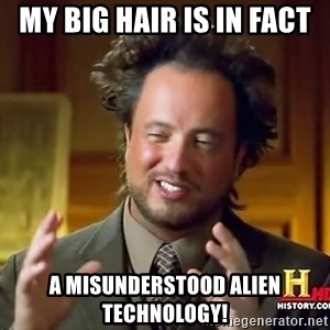 Giorgio A Tsoukalos Hair - MY big hair is in fact a misunderstood alien technology!
