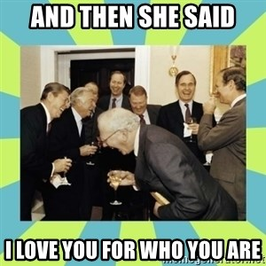 reagan white house laughing - AND THEN SHE SAID I love you for who you are