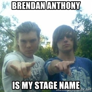 god of punk rock - brendan anthony  is my stage name