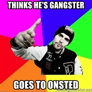 noizemc - thinks he's gangster goes to onsted