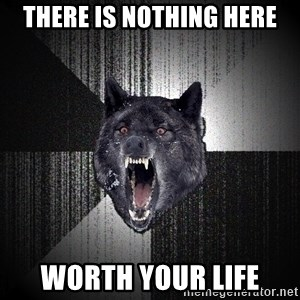 Insanity Wolf - There is nothing here WORTH YOUR LIFE