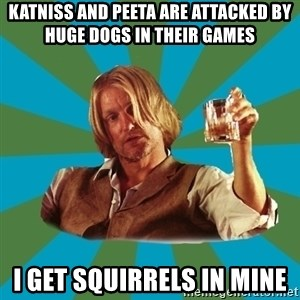 typical haymitch abernathy - Katniss and peeta are attacked by huge dogs in their games i get squirrels in mine