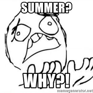 WHY SUFFERING GUY - Summer? WHY?!
