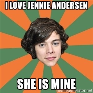 Harry 11 - I LOVE JENNIE ANDERSEN SHE IS MINE