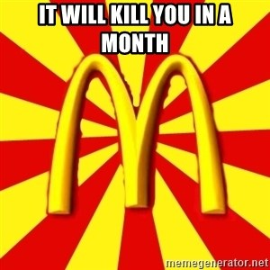 McDonalds Peeves - IT WILL KILL YOU IN A MONTH