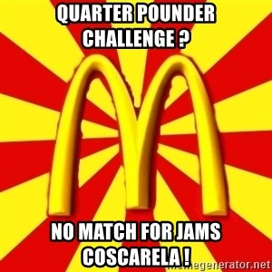 McDonalds Peeves - QUARTER POUNDER CHALLENGE ?  NO MATCH FOR JAMS COSCARELA !