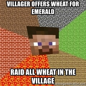 Minecraft Steve - villager offers wheat for emerald raid all wheat in the village