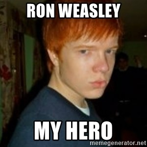 Flame_haired_Poser - RON WEASLEY my hero