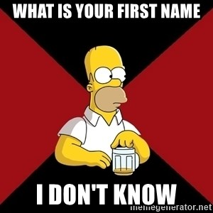 Homer Jay Simpson - WHAT IS YOUR FIRST NAME I DON'T KNOW