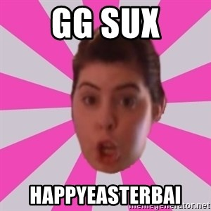 Failyn Kailyn - gg sux happyeasterbai