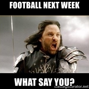 Aragon - What Say You - FOOTBALL NEXT WEEK WHAT SAY YOU?